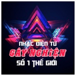top nhung ban nhac dien tu gay nghien so mot the gioi - v.a