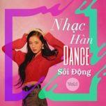 nhac han dance soi dong (vol. 1) - v.a