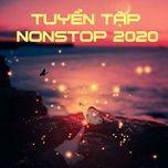 tuyen tap nonstop 2020 - v.a