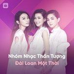 nhom nhac than tuong dai loan mot thoi - v.a