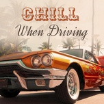 chill when driving - v.a