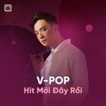 v-pop hit moi day roi - v.a