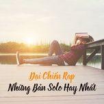 dai chien rap - nhung ban solo hay nhat (vol. 2) - v.a