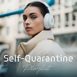 self-quarantine playlist - v.a