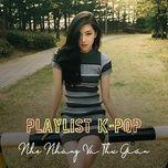 playlist k-pop nhe nhang va thu gian - v.a