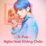 k-pop nghe hoai khong chan (vol. 5) - v.a