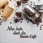 nhac buon danh cho quan cafe (vol. 2) - v.a