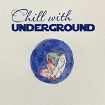 chill with underground - v.a