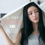 k-pop listen and sleep - v.a