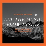 let the musics flow inside - v.a