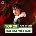 top 20 bai hat viet nam tuan 13/2020 - v.a