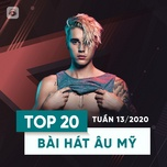 top 20 bai hat au my tuan 13/2020 - v.a