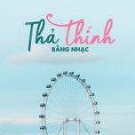 tha thinh bang nhac - v.a
