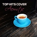 top hits cover acoustic - v.a