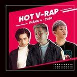 nhac v-rap hot thang 04/2020 - v.a