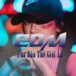 edm pha dao the gioi ao - v.a