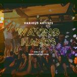 waving hands - v.a