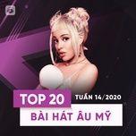 top 20 bai hat au my tuan 14/2020 - v.a