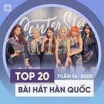 top 20 bai hat han quoc tuan 14/2020 - v.a