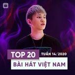 top 20 bai hat viet nam tuan 14/2020 - v.a