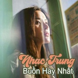 nhac trung buon hay nhat - v.a