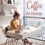 coffee at home - nhac khong loi - v.a