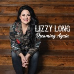 dreaming again (single) - lizzy long