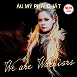 au my phai chat - we are warriors - v.a
