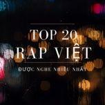 Top 20 Rap Việt Được Nghe Nhiều Nhất