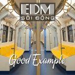 EDM Sôi Động - Good Example