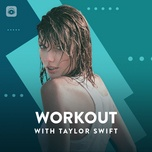work out with taylor swift - taylor swift