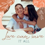 love can save it all - v.a