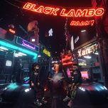 Download nhạc hay Black Lambo (Single)
