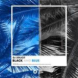 Nghe và tải nhạc Black and Blue (Single) miễn phí về máy