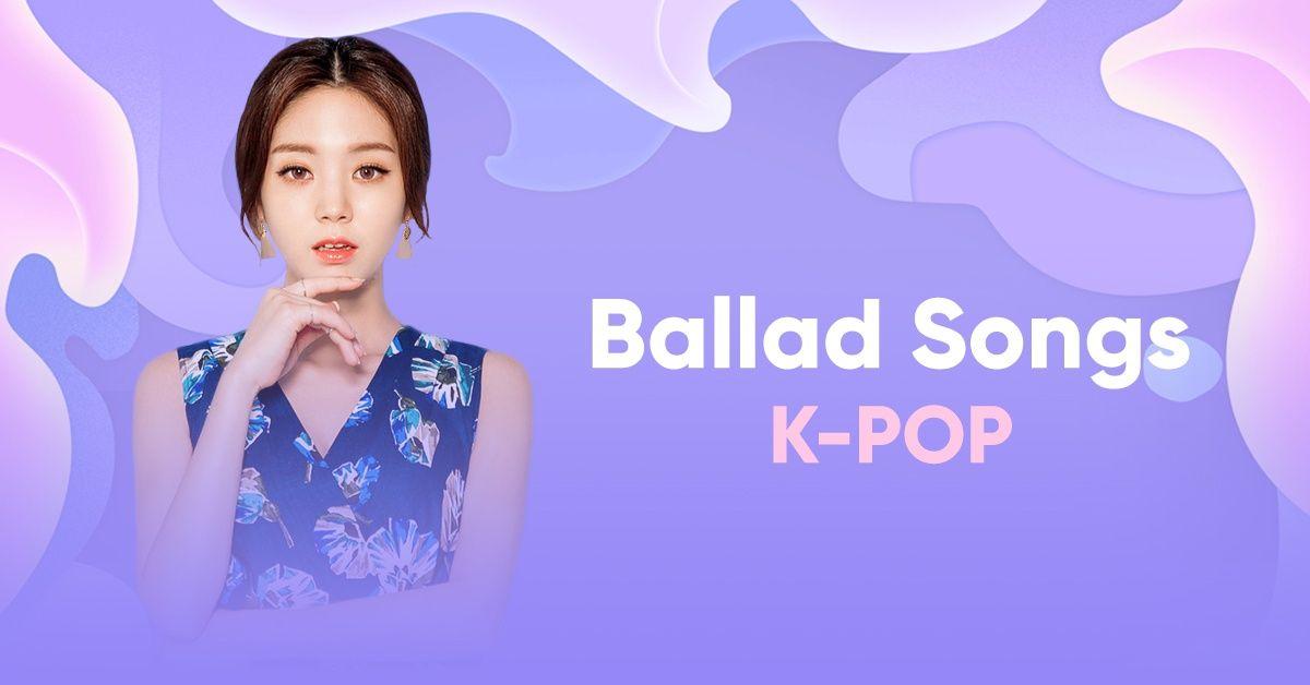 Ballad là dòng nhạc được nhiều người ưa thích