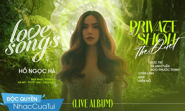 Love Songs: Private Show - The Duet (Live) - Hồ Ngọc Hà