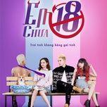 Tải bài hát Em Chưa 18 (Em Chưa 18 OST) Mp3
