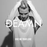 Tải bài hát Give Me Your Love Mp3