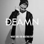 Tải bài hát What Are You Waiting For Mp3