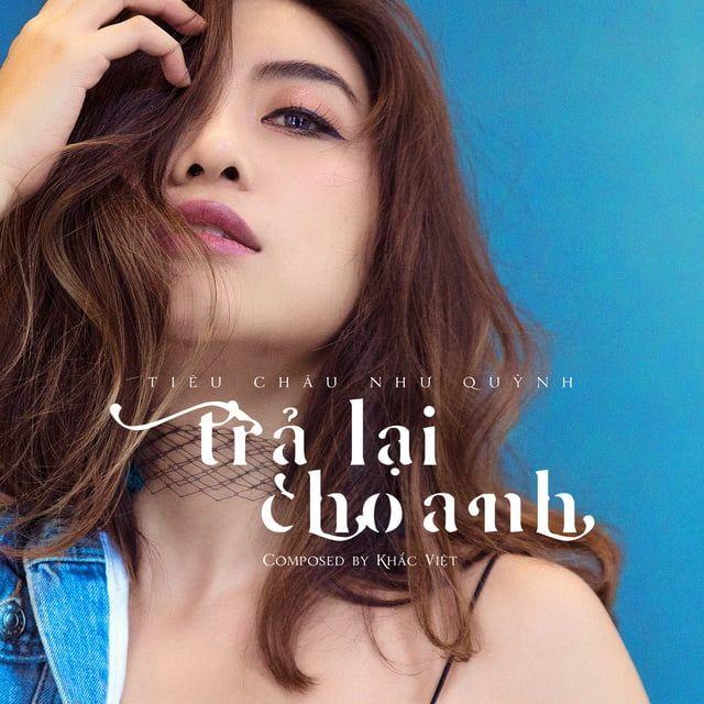 Trả Lại Cho Anh Lời bài hát - Tiêu Châu Như Quỳnh