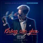 Tải bài hát Không Cần Ghen (Đẹp Không Cần Ghen OST) Mp3