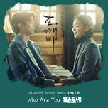 Tải bài hát Who Are You (Goblin OST) Mp3