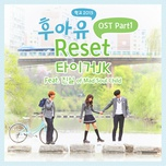 reset (who are you - school 2015 ost) - tiger jk, jinsil (mad soul child)