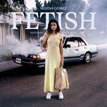 Tải bài hát Fetish Mp3