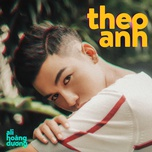 Tải bài hát Theo Anh Mp3