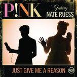 Tải bài hát Just Give Me a Reason Mp3
