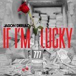 Tải bài hát If I'M Lucky Mp3