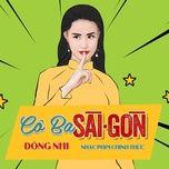 Tải bài hát Cô Ba Sài Gòn (Cô Ba Sài Gòn OST) Mp3