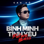 binh minh tinh yeu (future bass) - cao vu, masew