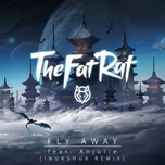 Tải bài hát Fly Away (Inukshuk Remix) Mp3